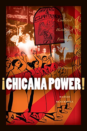 9780292726901: ¡Chicana Power!: Contested Histories of Feminism in the Chicano Movement (Chicana Matters)