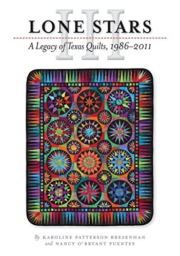 Lone Stars III: A Legacy of Texas Quilts, 1986-2011 (Hardback): Karoline Patterson Bresenhan, Nancy...