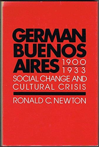 9780292727144: German Buenos Aires, 1900-1933: Social Change and Cultural Crisis (Pan America Series)