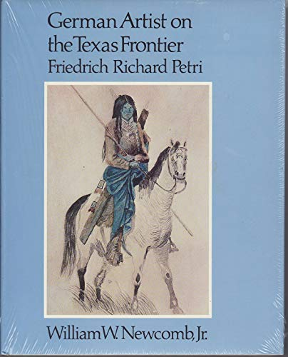 German Artist on the Texas Frontier : Newcomb, William W.