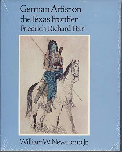 German Artist on the Texas Frontier: Friedrich Richard Petri: Carnahan, Mary S., Petri, Friedrich ...