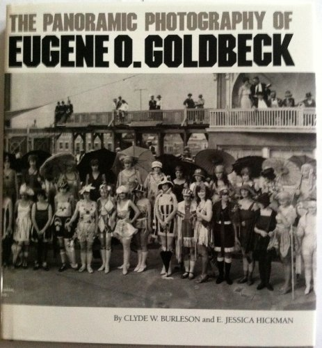 9780292727250: The Panoramic Photography of Eugene O. Goldbeck