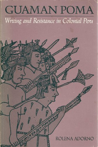 9780292727410: Guaman Poma: Writing and Resistance in Colonial Peru (Latin American Monograph)