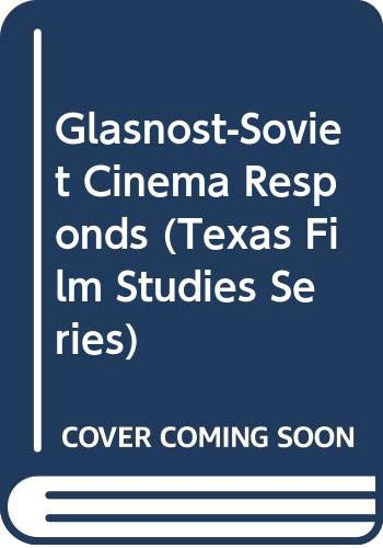 9780292727472: Glasnost―Soviet Cinema Responds (Texas Film Studies Series)