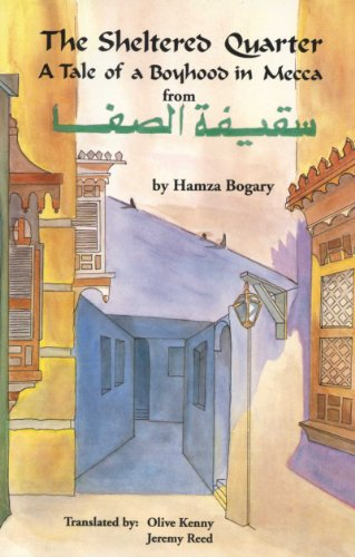 9780292727526: The Sheltered Quarter: A Tale of a Boyhood in Mecca (Modern Middle East Literature in Translation)