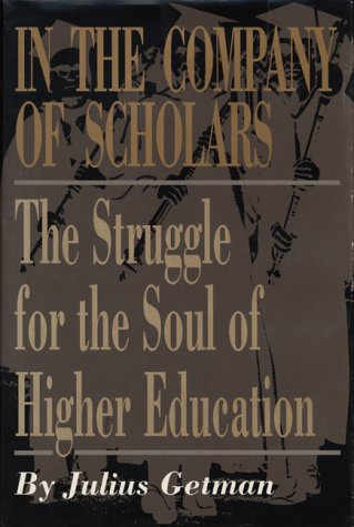 9780292727557: In the Company of Scholars: The Struggle for the Soul of Higher Education