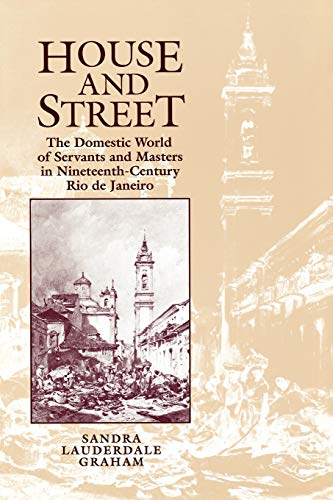 House and Street: The Domestic World of: Sandra Lauderdale Graham