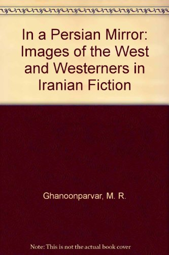 9780292727601: In a Persian Mirror: Images of the West and Westerners in Iranian Fiction
