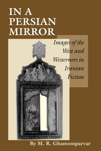 9780292727618: In a Persian Mirror: Images of the West and Westerners in Iranian Fiction