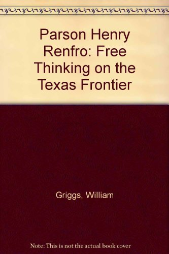 9780292727625: Parson Henry Renfro: Free Thinking on the Texas Frontier