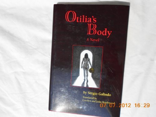 9780292727694: Otilia's Body: A Novel (Texas Pan American Series)