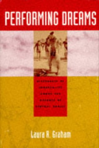 Performing Dreams: Discourses of Immortality Among the Xavante of Central Brazil: Graham, Laura R.