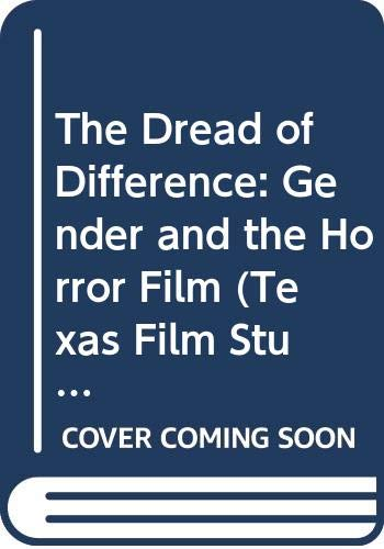 9780292727939: The Dread of Difference: Gender and the Horror Film (Texas Film Studies Series)