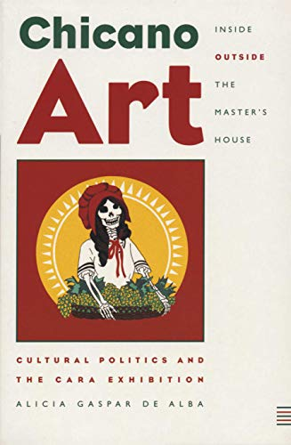 9780292728059: Chicano Art Inside/Outside the Master's House: Cultural Politics and the CARA Exhibition