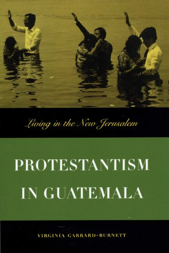 9780292728172: Protestantism in Guatemala: Living in the New Jerusalem