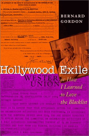 Hollywood Exile, or How I Learned to Love the Blacklist (Texas Film and Media Studies Series): ...
