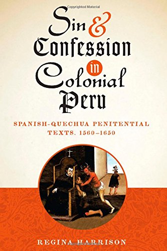 9780292728486: Sin and Confession in Colonial Peru: Spanish-Quechua Penitential Texts, 1560-1650