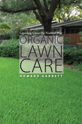 9780292728493: Organic Lawn Care: Growing Grass the Natural Way