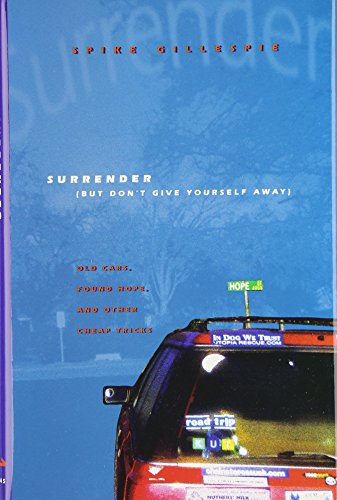 9780292728509: Surrender (But Don't Give Yourself Away): Old Cars, Found Hope, and Other Cheap Tricks