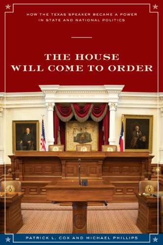 9780292728806: The House Will Come To Order: How the Texas Speaker Became a Power in State and National Politics (Focus on American History Series)