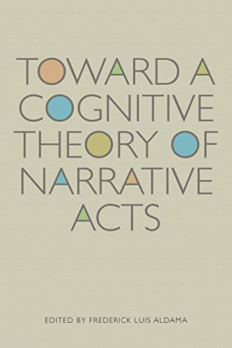 9780292728882: Toward a Cognitive Theory of Narrative Acts (Cognitive Approaches to Literature and Culture Series)