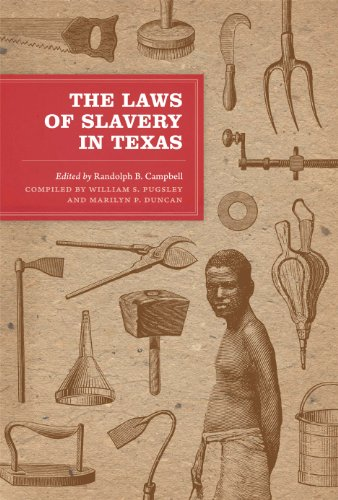 9780292728998: The Laws of Slavery in Texas: Historical Documents and Essays (Texas Legal Studies Series)