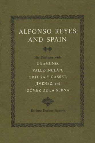 9780292729032: Alfonso Reyes and Spain: His Dialogue with Unamuno, Valle-Inclan, Ortega y Gasset, Jimenez, and Gomez de La Serna