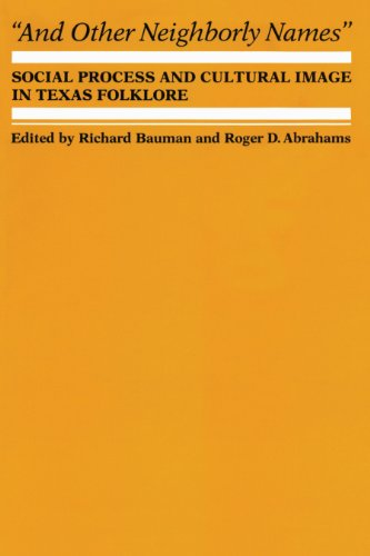 9780292729049: And Other Neighborly Names: Social Process and Cultural Image in Texas Folklore (The Dan Danciger Publication Series)