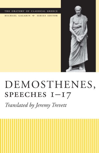 9780292729094: Demosthenes, Speeches 1–17 (The Oratory of Classical Greece)