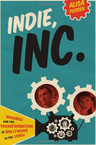 9780292729124: Indie, Inc.: Miramax and the Transformation of Hollywood in the 1990s (Texas Film and Media Studies Series)