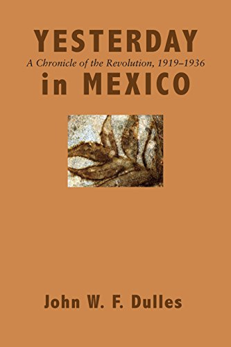 9780292729728: Yesterday in Mexico: A Chronicle of the Revolution, 1919–1936