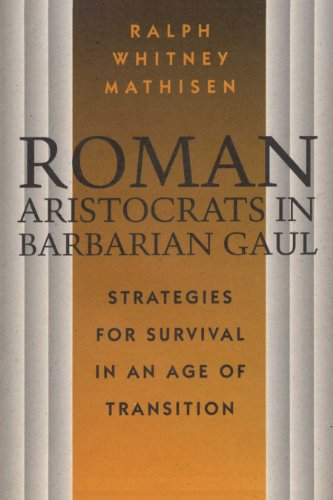 9780292729834: Roman Aristocrats in Barbarian Gaul: Strategies for Survival in an Age of Transition
