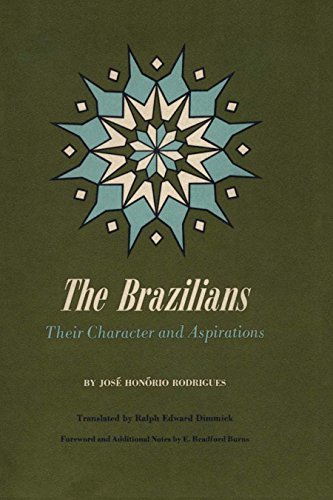 The Brazilians: Their Character and Aspirations (Texas: Rodrigues, José Honório