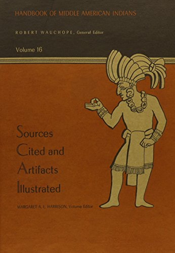 HANDBOOK OF MIDDLE AMERICAN INDIANS, 16: SOURCES CITED AND ARTIFACTS ILLUSTRATED