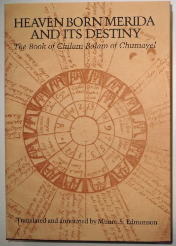 Heaven Born Merida and Its Destiny: The Book of Chilam Balam of Chumayel (Texas Pan American Series...