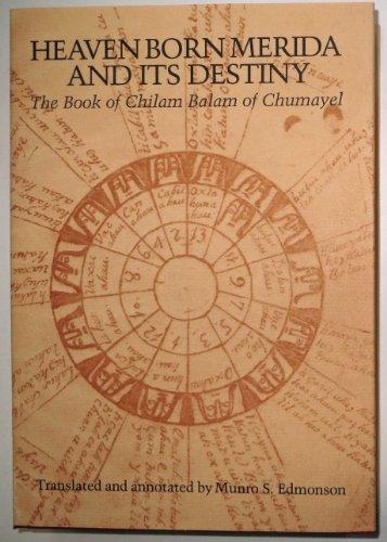 9780292730274: Heaven Born Merida and Its Destiny: The Book of Chilam Balam of Chumayel (Texas Pan American Series)