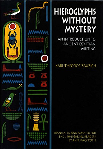 Hieroglyphs Without Mystery: An Introduction to Ancient: Zauzich, Karl-Theodor