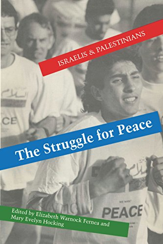 The Struggle for Peace: Israelis and Palestinians (9780292730717) by Elizabeth Warnock Fernea; Mary Evelyn Hocking