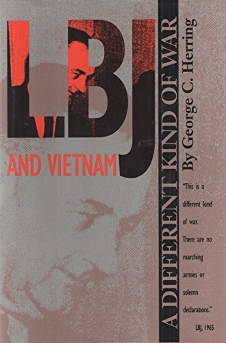9780292730854: LBJ and Vietnam: A Different Kind of War (Administrative History of the Johnson Presidency)