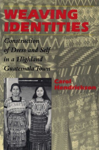 9780292731004: Weaving Identities: Construction of Dress and Self in a Highland Guatemala Town