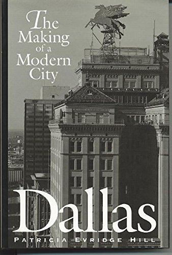 9780292731035: Dallas: The Making of a Modern City
