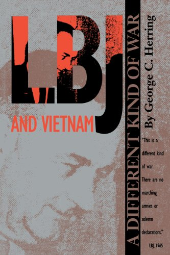 LBJ and Vietnam: A Different Kind of War (Administrative History of the Johnson Presidency Series) (0292731078) by George C. Herring