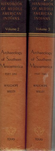 9780292732605: Archaeology of Southern Mesoamerica, Parts 1 & 2. (Handbook of Middle American Indians, Volumes 2 & 3)
