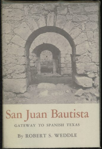 9780292733060: San Juan Bautista: Gateway to Spanish Texas
