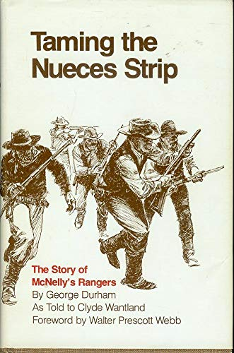 9780292733961: Taming the Nueces Strip: The Story of McNelly's Rangers