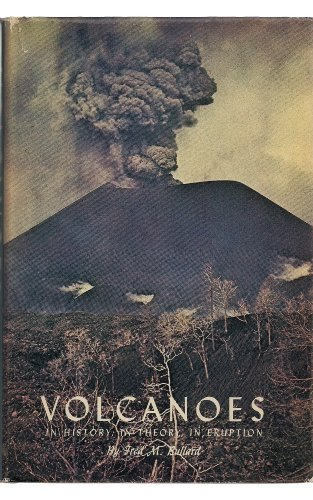 VOLCANOES In History, in Theory, in Eruption: Bullard, Fred M.