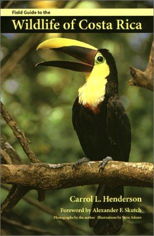 Field Guide to the Wildlife of Costa Rica (Corrie Herring Hooks Series): Henderson, Carrol L.