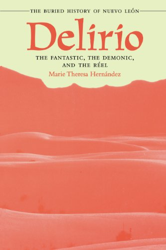 9780292734623: Delirio: The Fantastic, the Demonic, and the Reel : The Buried History of Nuevo Leon