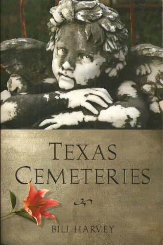 9780292734654: Texas Cemeteries: The Resting Places of Famous, Infamous, and Just Plain Interesting Texans (Clifton and Shirley Caldwell Texas Heritage Series)