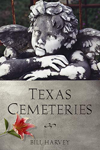 9780292734661: Texas Cemeteries: The Resting Places of Famous, Infamous, and Just Plain Interesting Texans (Clifton and Shirley Caldwell Texas Heritage Series)